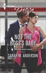 Not the Boss's Baby : Harlequin Desire - Sarah M Anderson