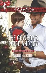 The Cowboy's Pride and Joy : Harlequin Desire - Maureen Child