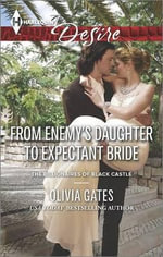 From Enemy's Daughter to Expectant Bride - Olivia Gates