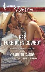 Her Forbidden Cowboy : Harlequin Desire - Charlene Sands