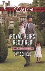 Royal Heirs Required : Harlequin Desire - Cat Schield