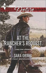 At the Rancher's Request : Harlequin Desire - Sara Orwig
