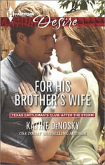 For His Brother's Wife : Harlequin Desire - Kathie DeNosky