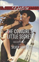 The Cowgirl's Little Secret : Harlequin Desire - Silver James
