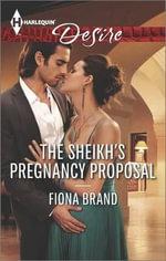 The Sheikh's Pregnancy Proposal : Harlequin Desire - Fiona Brand