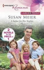 A Father for Her Triplets/Her Pregnancy Surprise : Her Pregnancy Surprise - Susan Meier