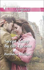 Swept Away by the Tycoon - Barbara Wallace