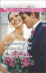 Becoming the Prince's Wife - Rebecca Winters