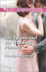 The Tycoon and the Wedding Planner : Harlequin Romance Large Print - Kandy Shepherd