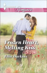 Frozen Heart, Melting Kiss - Ellie Darkins