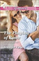 The Playboy of Rome : Harlequin Romance Large Print - Jennifer Faye