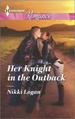 Her Knight in the Outback : Harlequin Romance Large Print - Nikki Logan