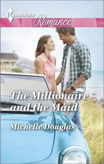 The Millionaire and the Maid : Harlequin Romance Large Print - Michelle Douglas