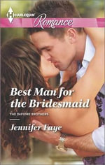 Best Man for the Bridesmaid : Harlequin Romance - Jennifer Faye