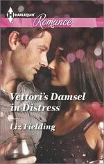 Vettori's Damsel in Distress : Harlequin Romance Large Print - Liz Fielding