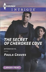 The Secret of Cherokee Cove : Harlequin Large Print Intrigue - Paula Graves
