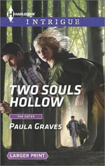 Two Souls Hollow : Harlequin Large Print Intrigue - Paula Graves