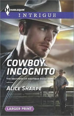 Cowboy Incognito : Harlequin Large Print Intrigue - Alice Sharpe