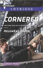 Cornered : Harlequin Large Print Intrigue - HelenKay Dimon