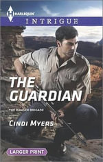 The Guardian : Harlequin Large Print Intrigue - Cindi Myers