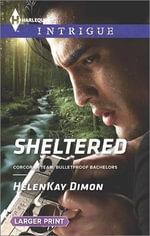 Sheltered : Harlequin Large Print Intrigue - HelenKay Dimon