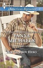 Her Cowboy Hero - Tanya Michaels