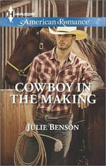 Cowboy in the Making - Julie Benson