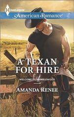 A Texan for Hire : Harlequin American Romance - Amanda Renee