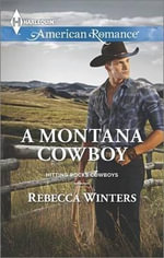 A Montana Cowboy : Harlequin American Romance - Rebecca Winters