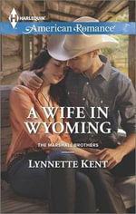 A Wife in Wyoming : Harlequin American Romance - Lynnette Kent