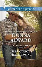 The Cowboy's Homecoming : Harlequin American Romance - Donna Alward