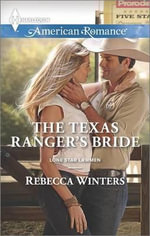 The Texas Ranger's Bride : Harlequin American Romance - Rebecca Winters