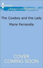 The Cowboy and the Lady : Forever, Texas - Marie Ferrarella
