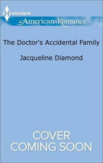 The Doctor's Accidental Family : Safe Harbor Medical - Jacqueline Diamond