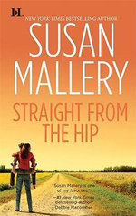 Straight from the Hip: Lone Star Sisters 3 :  Lone Star Sisters 3 - Susan Mallery