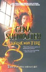 Playing with Fire : Tales of an Extraordinary Girl Series : Book 1 - Gena Showalter