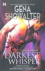 The Darkest Whisper : Lords of the Underworld Series : Book 6 - Gina Showalter