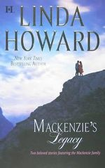 MacKenzie's Legacy : Mackenzie's Mountain / Mackenzie's Mission - Linda Howard