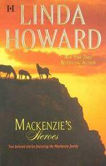MacKenzie's Heroes - Linda Howard