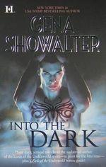Into The Dark : The Darkest Fire/The Amazon's Curse/The Darkest Prison - Gena Showalter