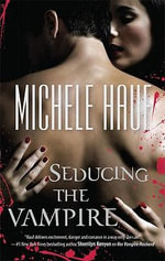 Seducing the Vampire - Michele Hauf