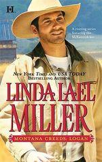 Montana Creeds: Logan : Montana Creeds - Linda Lael Miller