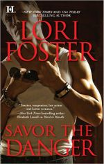 Savor the Danger : Edge of Honor Series : Book 3 - Lori Foster