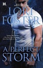 A Perfect Storm : Edge of Honor Series : Book 4 - Lori Foster