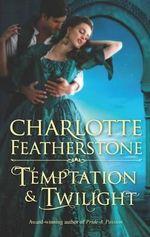 Temptation & Twilight : Brethren Guardians - Charlotte Featherstone