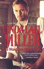 The Man from Stone Creek : The Stone Creek Series : Book 1 - Linda Lael Miller