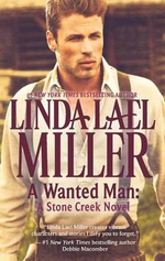 A Wanted Man : The Stone Creek Series : Book 2 - Linda Lael Miller