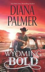 Wyoming Bold : No - Diana Palmer