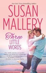 Three Little Words : Fool's Gold Romance - Susan Mallery