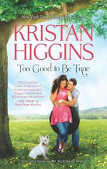 Too Good to Be True : Harlequin Hqn Romance - Kristan Higgins